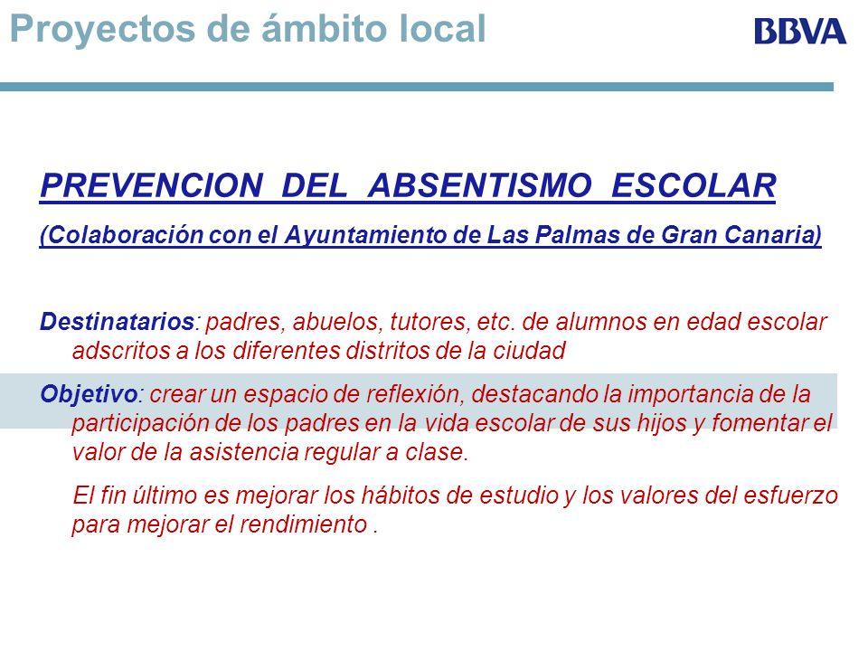 Proyectos de ámbito local PREVENCION DEL ABSENTISMO ESCOLAR (Colaboración con el Ayuntamiento de Las Palmas de Gran Canaria) Destinatarios: padres, ab
