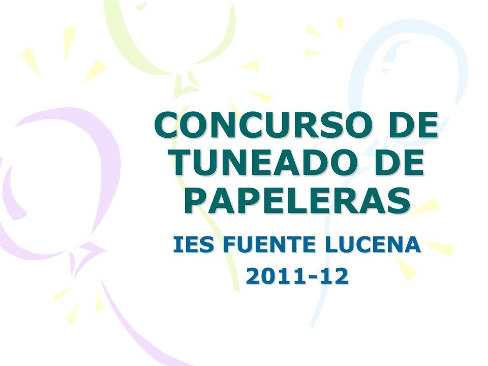CONCURSO DE TUNEADO DE PAPELERAS IES FUENTE LUCENA 2011-12