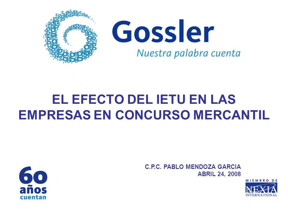 EL EFECTO DEL IETU EN LAS EMPRESAS EN CONCURSO MERCANTIL C.P.C. PABLO MENDOZA GARCIA ABRIL 24, 2008