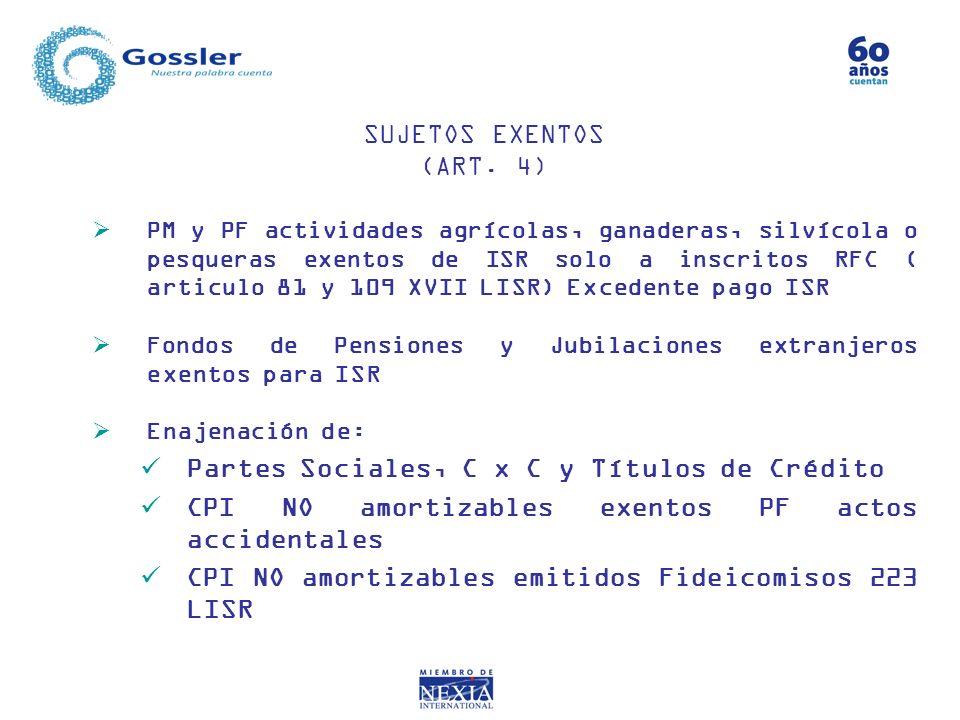 PM y PF actividades agrícolas, ganaderas, silvícola o pesqueras exentos de ISR solo a inscritos RFC ( articulo 81 y 109 XVII LISR) Excedente pago ISR