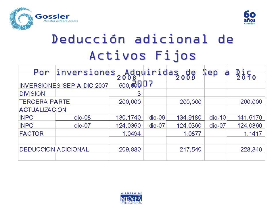 Deducción adicional de Activos Fijos Por inversiones Adquiridas de Sep a Dic 2007