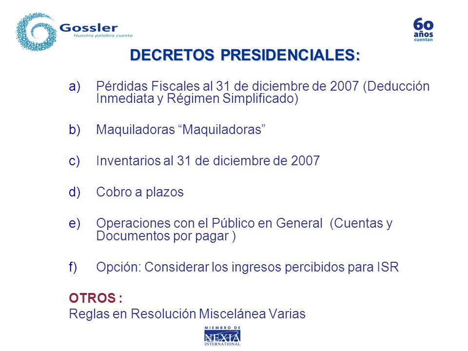 a)Pérdidas Fiscales al 31 de diciembre de 2007 (Deducción Inmediata y Régimen Simplificado) b)Maquiladoras Maquiladoras c)Inventarios al 31 de diciemb