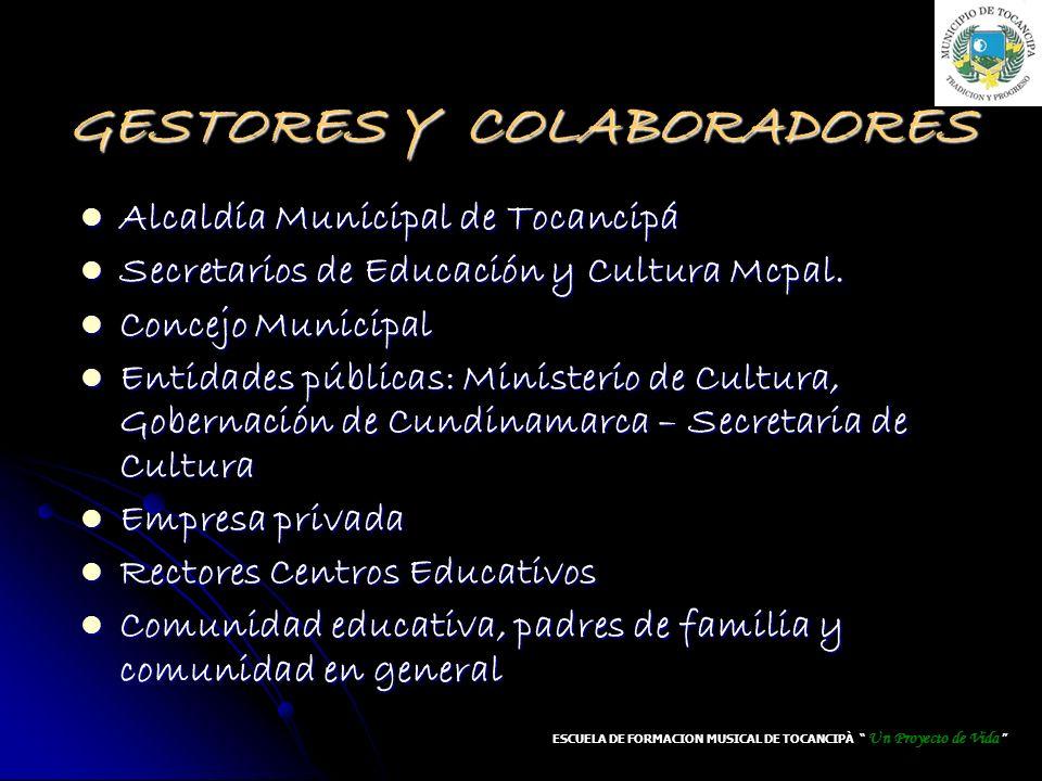 GESTORES Y COLABORADORES Alcaldía Municipal de Tocancipá Alcaldía Municipal de Tocancipá Secretarios de Educación y Cultura Mcpal. Secretarios de Educ