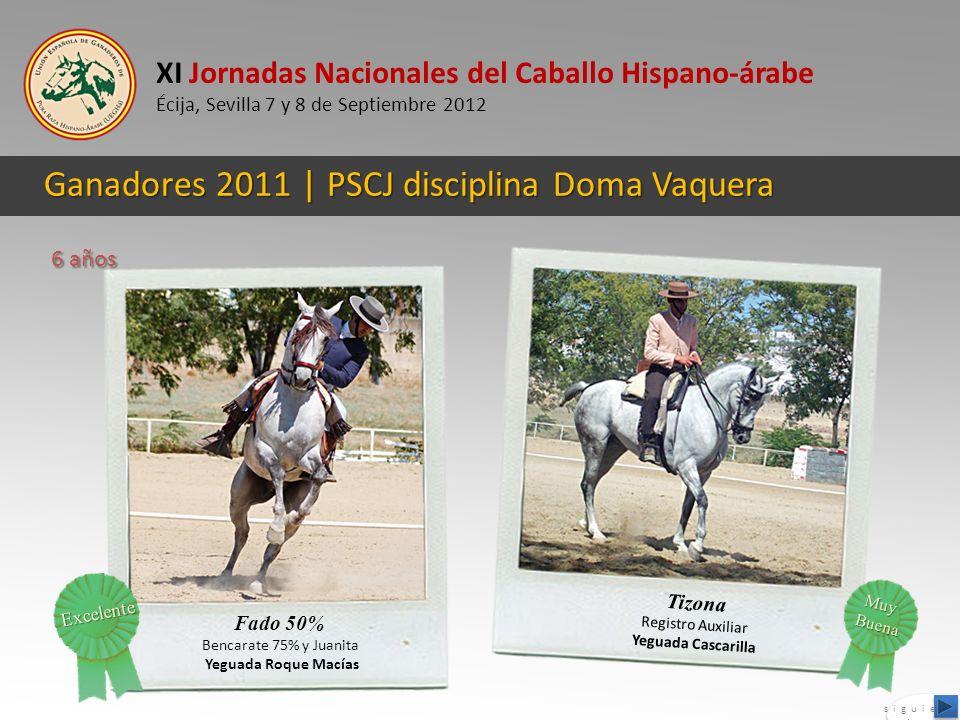 XI Jornadas Nacionales del Caballo Hispano-árabe Écija, Sevilla 7 y 8 de Septiembre 2012 Ganadores 2011 | PSCJ disciplina Doma Vaquera Fado 50% Bencar
