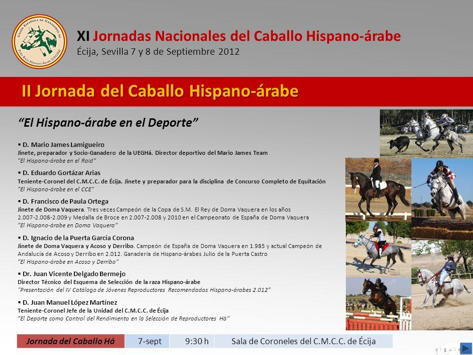 XI Jornadas Nacionales del Caballo Hispano-árabe Écija, Sevilla 7 y 8 de Septiembre 2012 Jornada del Caballo Há 7-sept 9:30 hSala de Coroneles del C.M