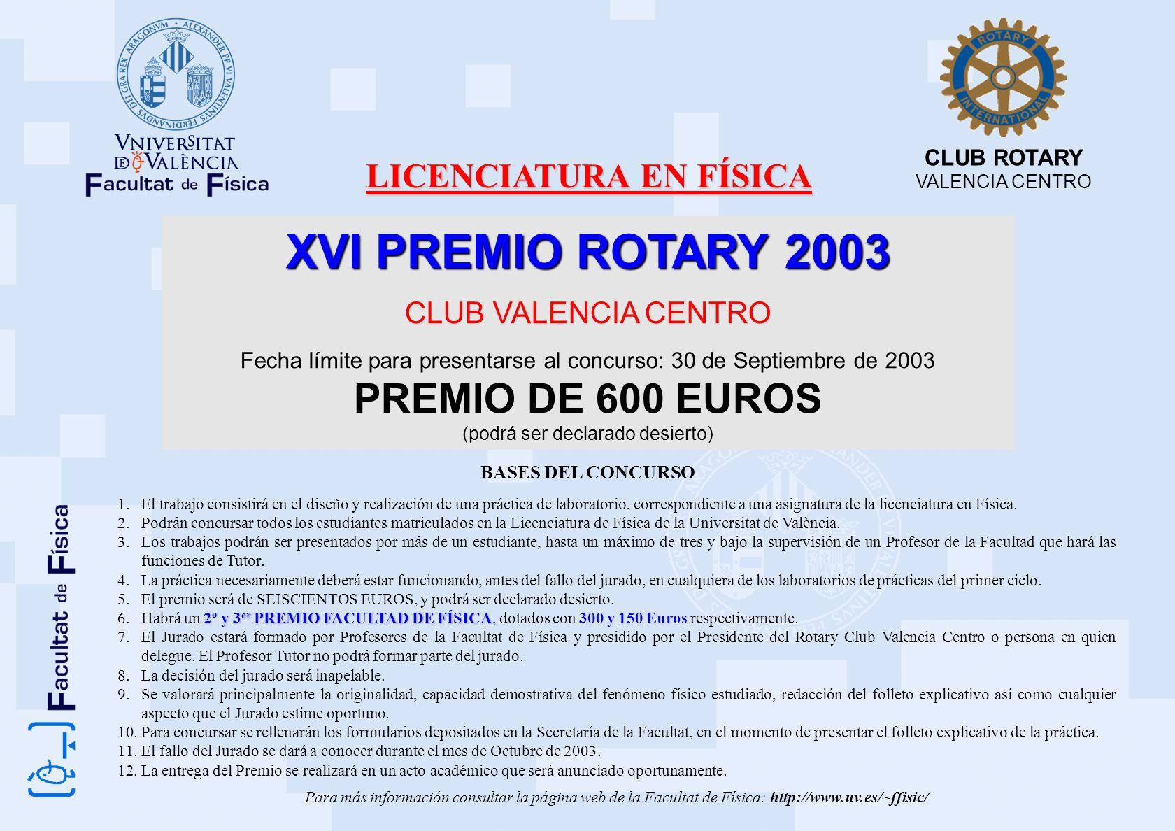 XVI PREMIO ROTARY 2003 CLUB VALENCIA CENTRO Fecha límite para presentarse al concurso: 30 de Septiembre de 2003 PREMIO DE 600 EUROS (podrá ser declara