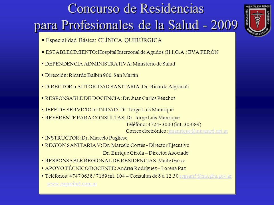 Concurso de Residencias para Profesionales de la Salud - 2009 Perfil asistencial de la Institución El HIGA Eva Perón es el de mayor complejidad de la Zona Sanitaria V.