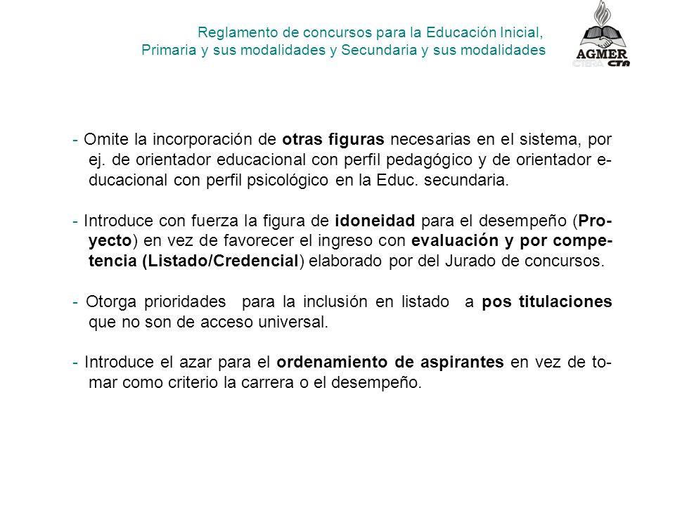 - Omite la incorporación de otras figuras necesarias en el sistema, por ej. de orientador educacional con perfil pedagógico y de orientador e- ducacio