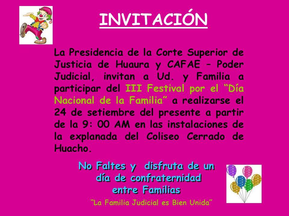 La Presidencia de la Corte Superior de Justicia de Huaura y CAFAE – Poder Judicial, invitan a Ud. y Familia a participar del III Festival por el Día N