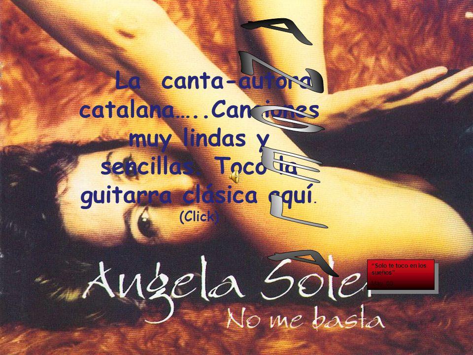 La canta-autora catalana…..Canciones muy lindas y sencillas.