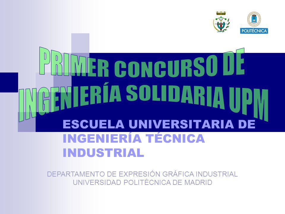 ESCUELA UNIVERSITARIA DE INGENIERÍA TÉCNICA INDUSTRIAL DEPARTAMENTO DE EXPRESIÓN GRÁFICA INDUSTRIAL UNIVERSIDAD POLITÉCNICA DE MADRID