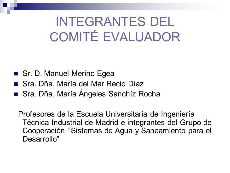 INTEGRANTES DEL COMITÉ EVALUADOR Sr.D. Manuel Merino Egea Sra.