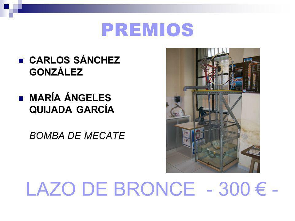 PREMIOS CARLOS SÁNCHEZ GONZÁLEZ MARÍA ÁNGELES QUIJADA GARCÍA BOMBA DE MECATE LAZO DE BRONCE - 300 -
