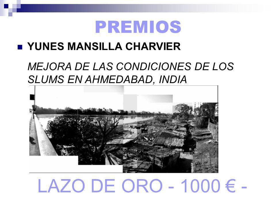 PREMIOS YUNES MANSILLA CHARVIER MEJORA DE LAS CONDICIONES DE LOS SLUMS EN AHMEDABAD, INDIA LAZO DE ORO - 1000 -