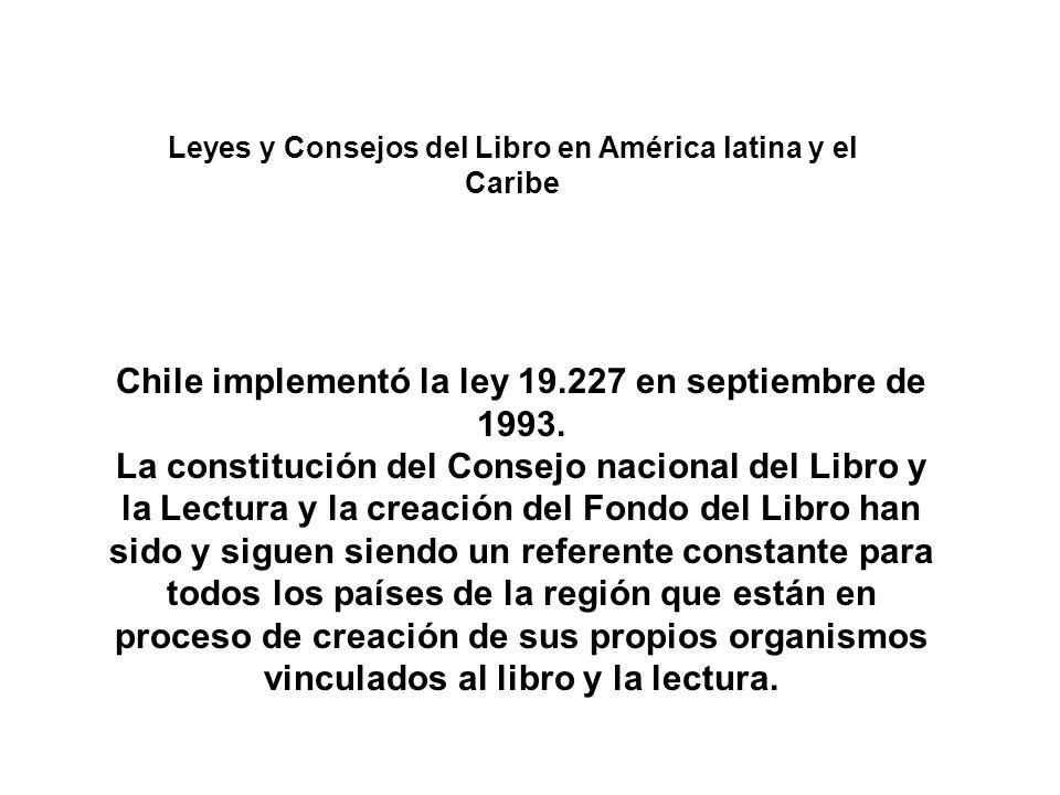 Chile implementó la ley 19.227 en septiembre de 1993.