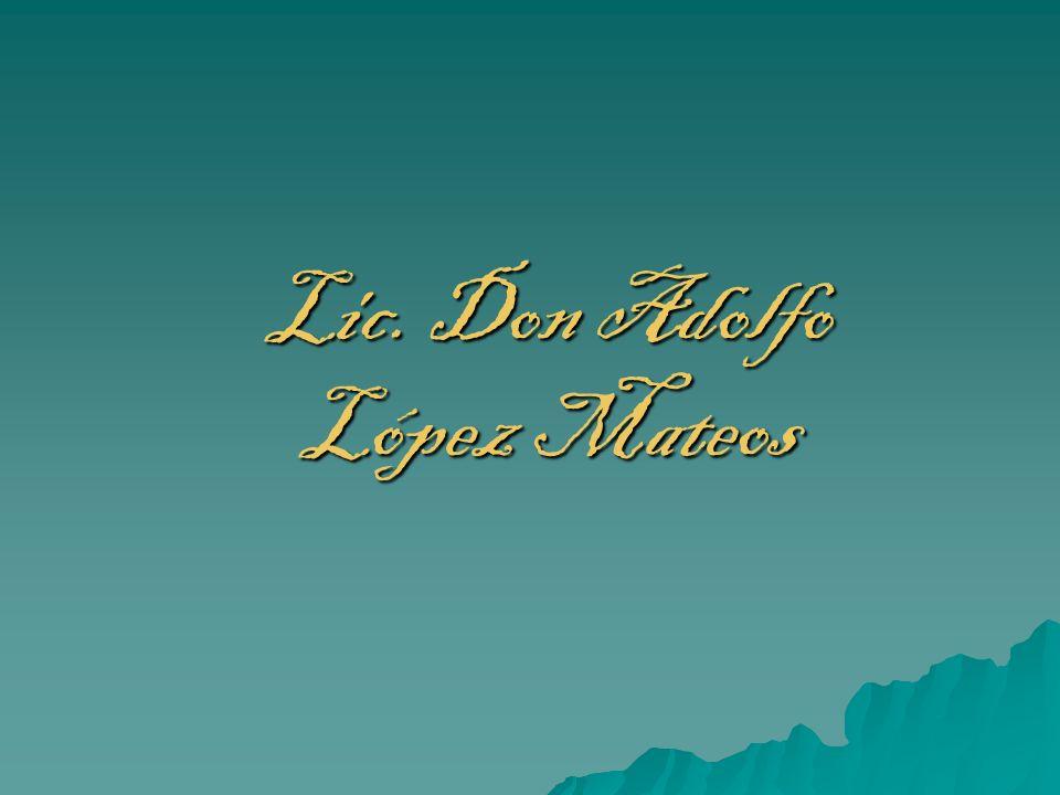 Lic. Don Adolfo López Mateos