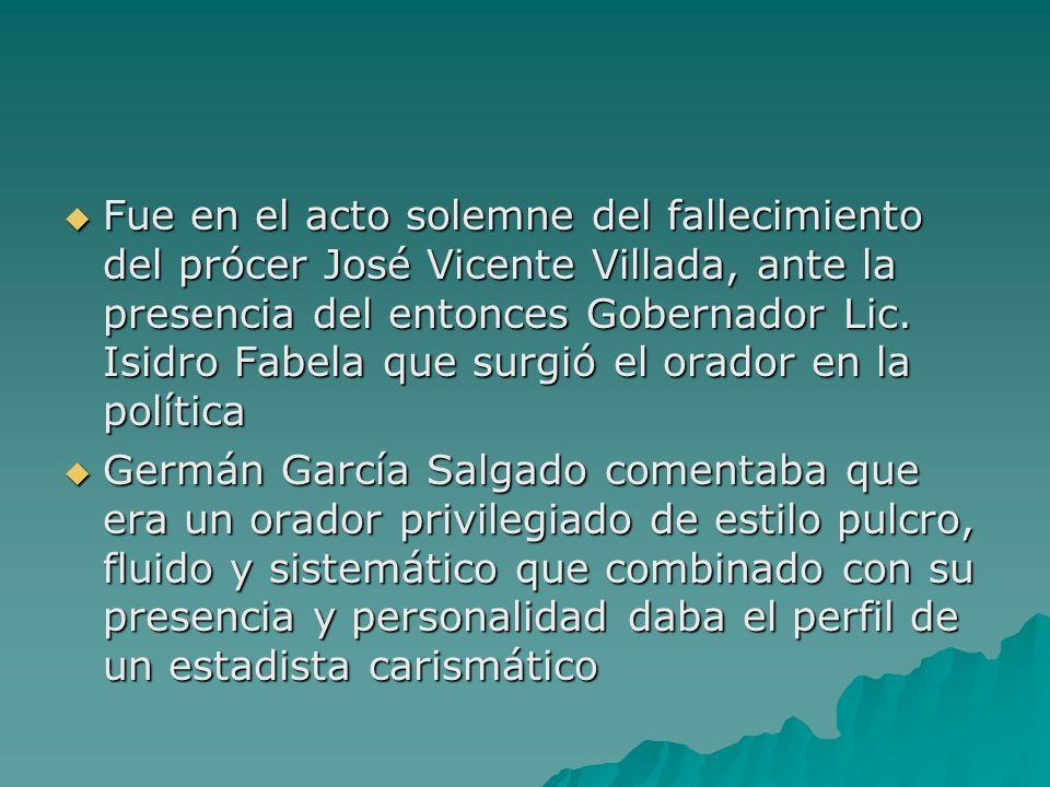 Fue en el acto solemne del fallecimiento del prócer José Vicente Villada, ante la presencia del entonces Gobernador Lic. Isidro Fabela que surgió el o