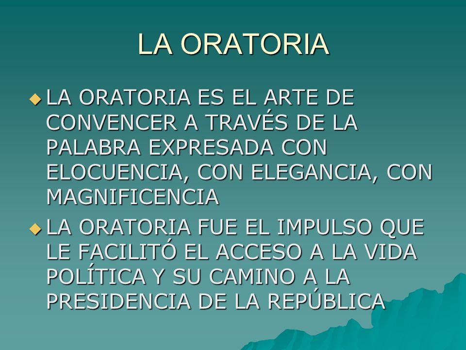 LA ORATORIA LA ORATORIA ES EL ARTE DE CONVENCER A TRAVÉS DE LA PALABRA EXPRESADA CON ELOCUENCIA, CON ELEGANCIA, CON MAGNIFICENCIA LA ORATORIA ES EL AR