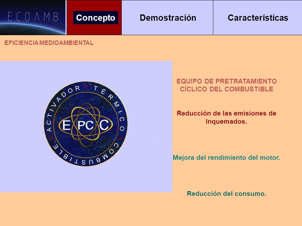 Concepto Demostración Características SIN EPCC 100% 50% 10% En condiciones estándar el combustible llega a la bomba de inyección en condiciones inapropiadas para una correcta combustión.