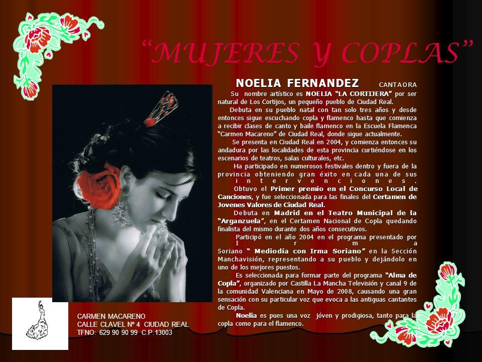 NOELIA FERNANDEZ CANTAORA Su nombre artístico es NOELIA LA CORTIJERA por ser Su nombre artístico es NOELIA LA CORTIJERA por ser natural de Los Cortijo