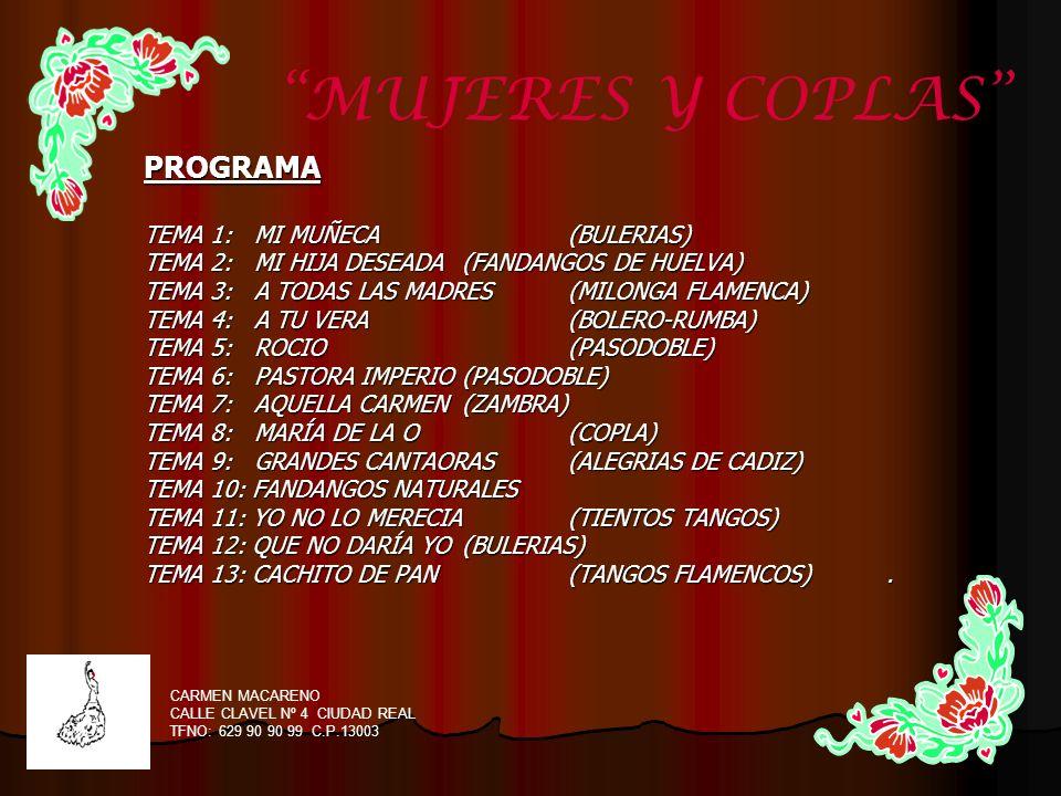 Carmen Macareno cantaora nacida en Ciudad Real, desde muy jóven ha saboreado las mieles del éxito consiguiendo a los 12 años el Primer Premio en un Concurso de Canción Infantil.