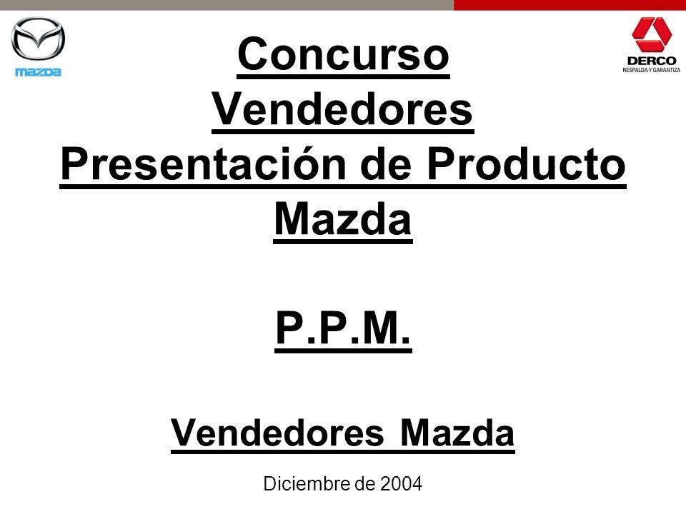 Concurso Vendedores Presentación de Producto Mazda P.P.M. Vendedores Mazda Diciembre de 2004