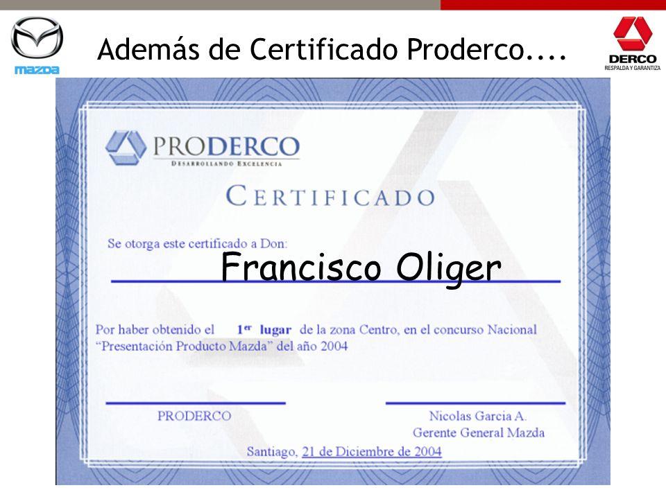 Además de Certificado Proderco.... Francisco Oliger
