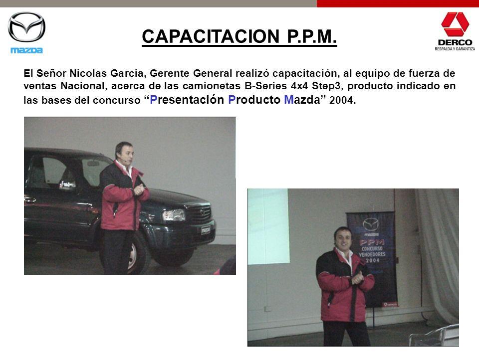 CAPACITACION P.P.M. El Señor Nicolas Garcia, Gerente General realizó capacitación, al equipo de fuerza de ventas Nacional, acerca de las camionetas B-