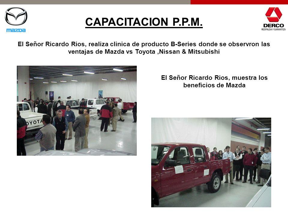 CAPACITACION P.P.M. El Señor Ricardo Rios, realiza clinica de producto B-Series donde se observron las ventajas de Mazda vs Toyota,Nissan & Mitsubishi