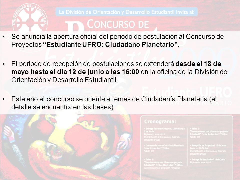 Se anuncia la apertura oficial del periodo de postulación al Concurso de Proyectos Estudiante UFRO: Ciudadano Planetario. El periodo de recepción de p