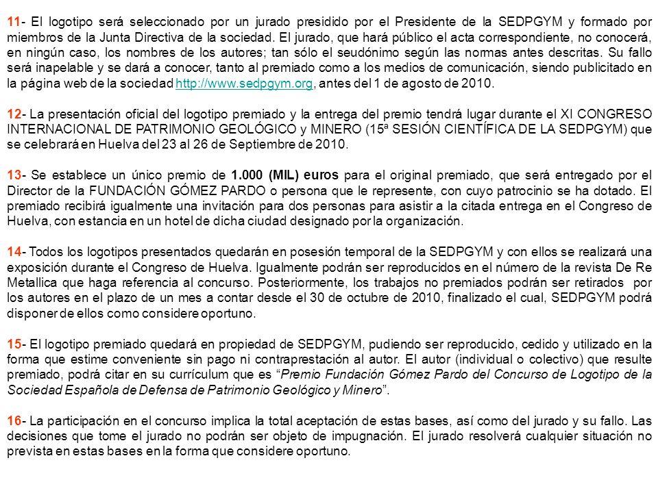 11- El logotipo será seleccionado por un jurado presidido por el Presidente de la SEDPGYM y formado por miembros de la Junta Directiva de la sociedad.
