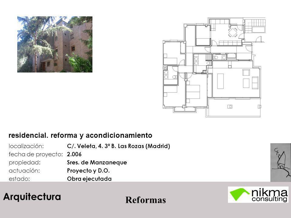 Arquitectura Reformas residencial. reforma y acondicionamiento localización: C/. Veleta, 4. 3º B. Las Rozas (Madrid) fecha de proyecto: 2.006 propieda