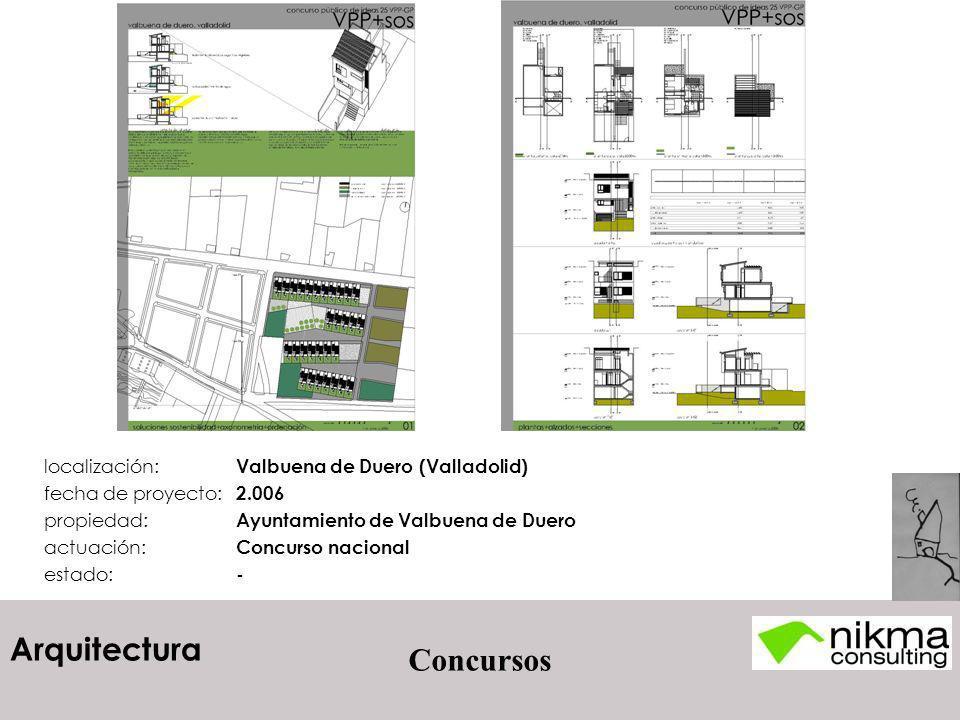 Arquitectura Concursos localización: Valbuena de Duero (Valladolid) fecha de proyecto: 2.006 propiedad: Ayuntamiento de Valbuena de Duero actuación: C