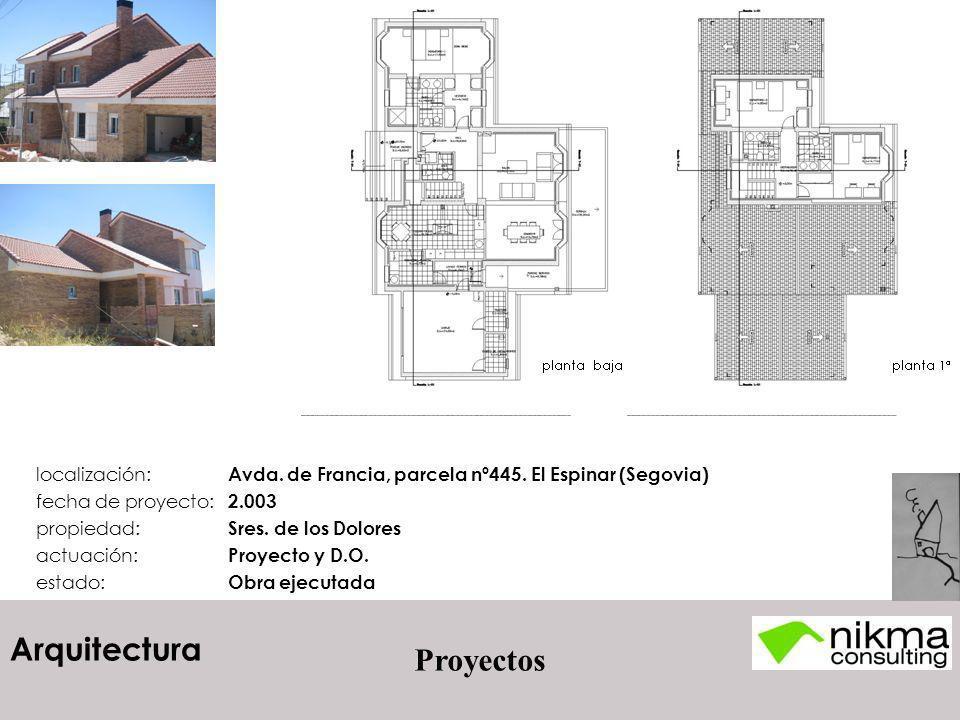 Arquitectura localización: Avda. de Francia, parcela nº445. El Espinar (Segovia) fecha de proyecto: 2.003 propiedad: Sres. de los Dolores actuación: P