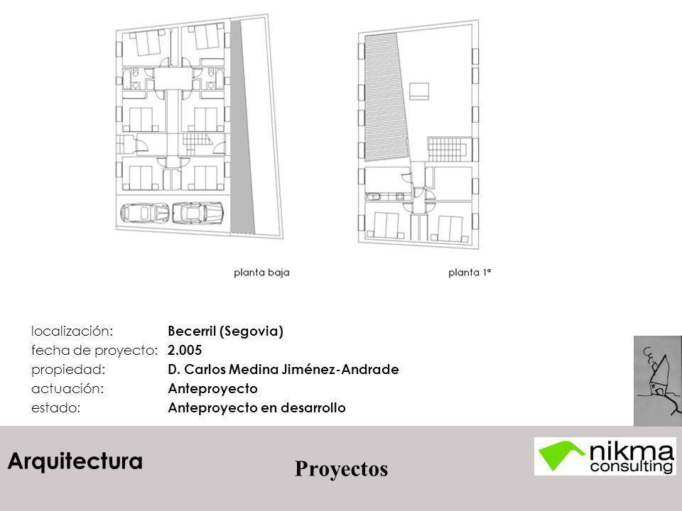 Arquitectura Proyectos localización: Becerril (Segovia) fecha de proyecto: 2.005 propiedad: D. Carlos Medina Jiménez-Andrade actuación: Anteproyecto e