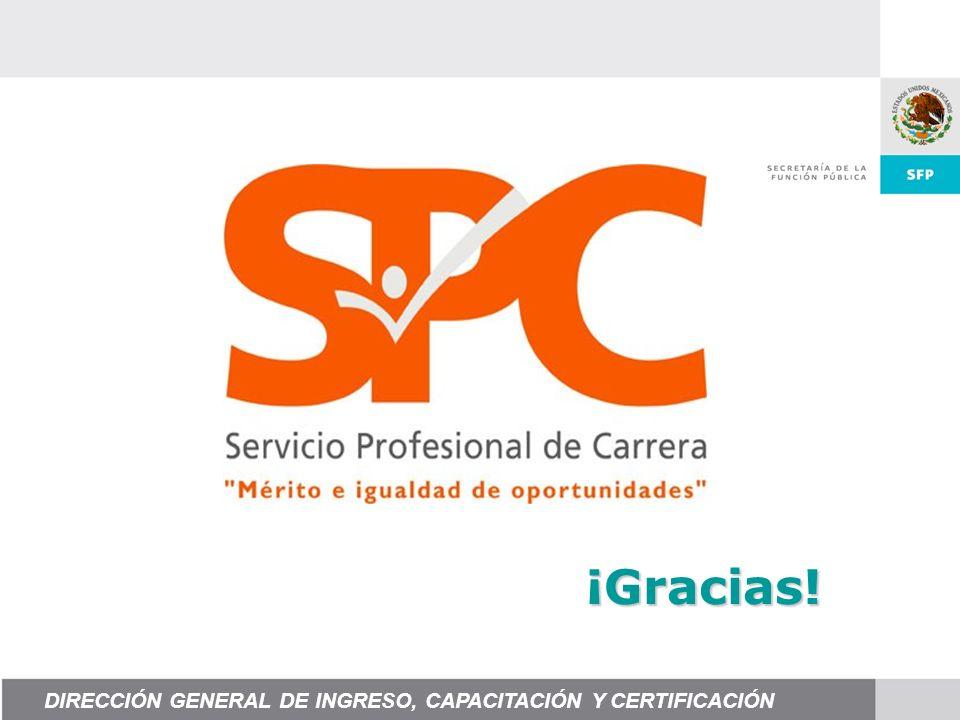 ¡Gracias! DIRECCIÓN GENERAL DE INGRESO, CAPACITACIÓN Y CERTIFICACIÓN