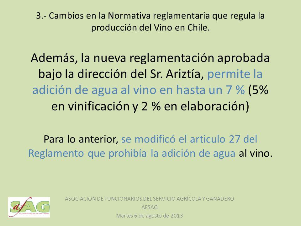 3.- Cambios en la Normativa reglamentaria que regula la producción del Vino en Chile. Además, la nueva reglamentación aprobada bajo la dirección del S
