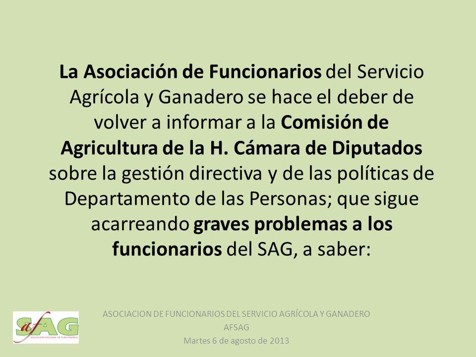 La Asociación de Funcionarios del Servicio Agrícola y Ganadero se hace el deber de volver a informar a la Comisión de Agricultura de la H.