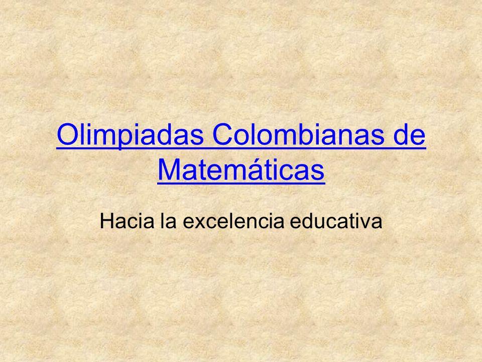 Olimpiadas Colombianas de Matemáticas Hacia la excelencia educativa
