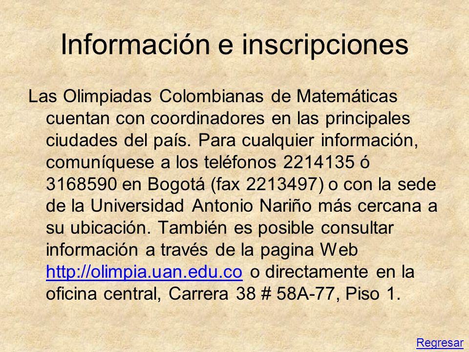 Información e inscripciones Las Olimpiadas Colombianas de Matemáticas cuentan con coordinadores en las principales ciudades del país. Para cualquier i
