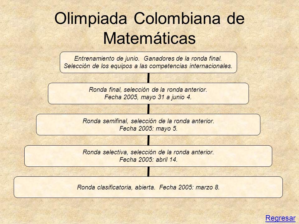 Olimpiada Colombiana de Matemáticas Entrenamiento de junio. Ganadores de la ronda final. Selección de los equipos a las competencias internacionales.