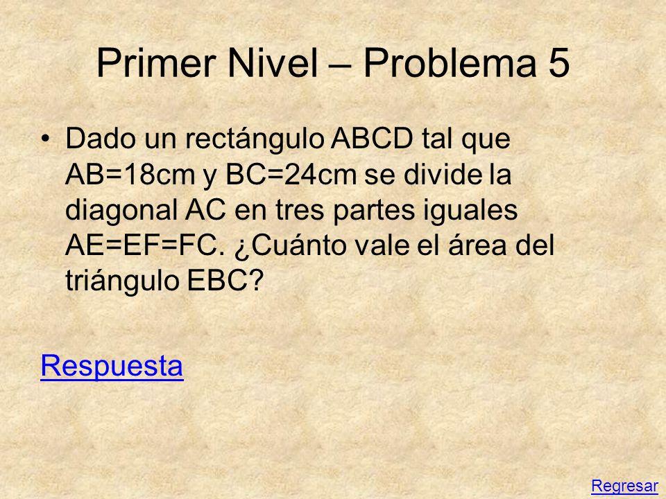 Primer Nivel – Problema 5 Dado un rectángulo ABCD tal que AB=18cm y BC=24cm se divide la diagonal AC en tres partes iguales AE=EF=FC. ¿Cuánto vale el