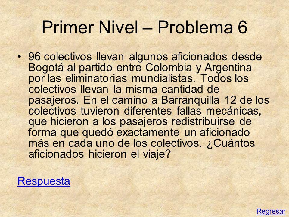 Primer Nivel – Problema 6 96 colectivos llevan algunos aficionados desde Bogotá al partido entre Colombia y Argentina por las eliminatorias mundialist