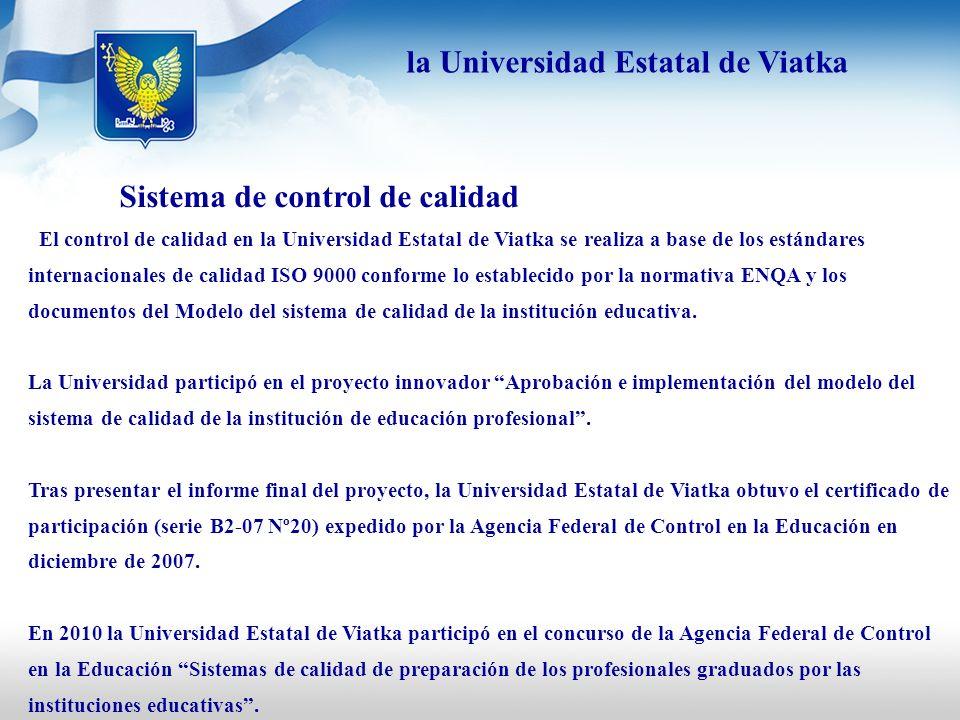 Sistema de control de calidad El control de calidad en la Universidad Estatal de Viatka se realiza a base de los estándares internacionales de calidad