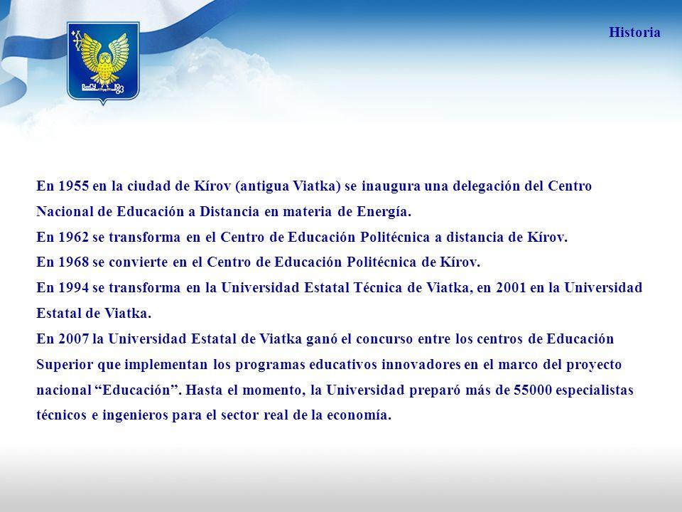 En 1955 en la ciudad de Kírov (antigua Viatka) se inaugura una delegación del Centro Nacional de Educación a Distancia en materia de Energía. En 1962