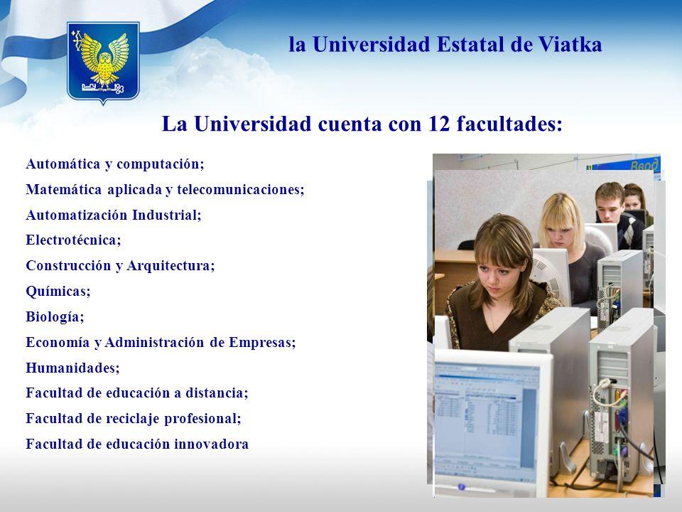 La Universidad cuenta con 12 facultades: Automática y computación; Matemática aplicada y telecomunicaciones; Automatización Industrial; Electrotécnica