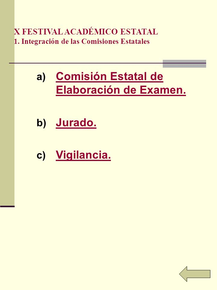 X FESTIVAL ACADÉMICO ESTATAL 1. Integración de las Comisiones Estatales a) Comisión Estatal de Elaboración de Examen. Comisión Estatal de Elaboración