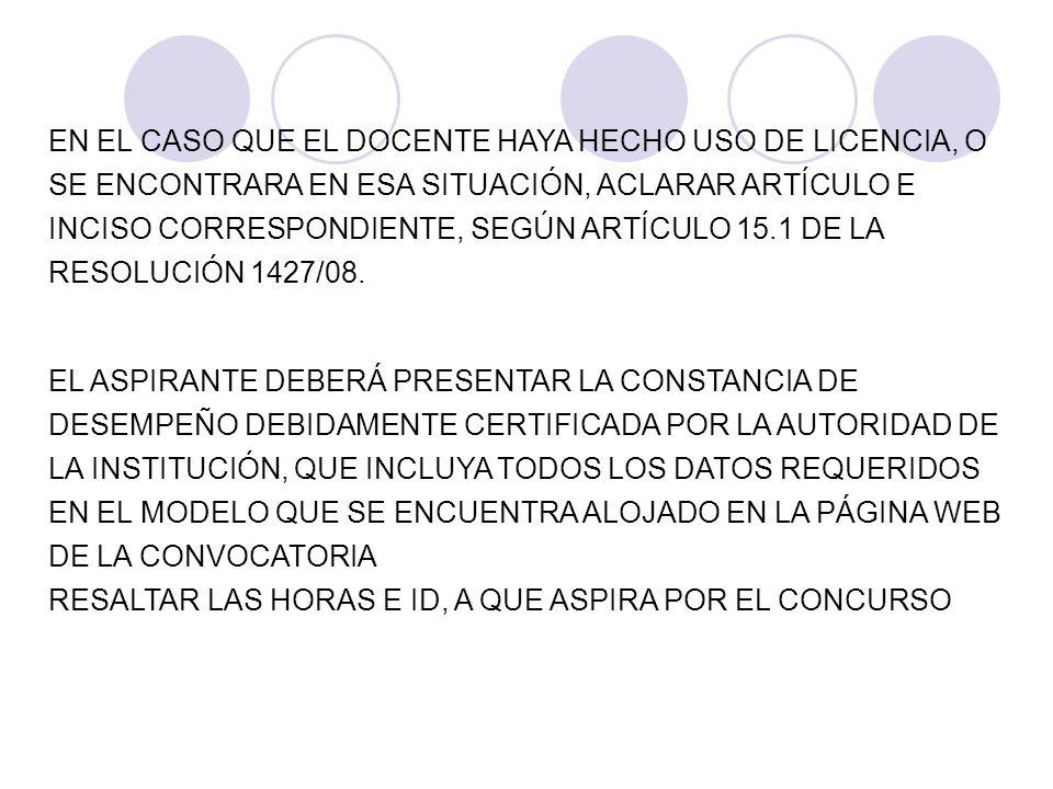 EN EL CASO QUE EL DOCENTE HAYA HECHO USO DE LICENCIA, O SE ENCONTRARA EN ESA SITUACIÓN, ACLARAR ARTÍCULO E INCISO CORRESPONDIENTE, SEGÚN ARTÍCULO 15.1