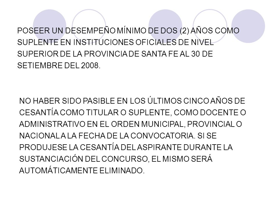 POSEER UN DESEMPEÑO MÍNIMO DE DOS (2) AÑOS COMO SUPLENTE EN INSTITUCIONES OFICIALES DE NIVEL SUPERIOR DE LA PROVINCIA DE SANTA FE AL 30 DE SETIEMBRE D