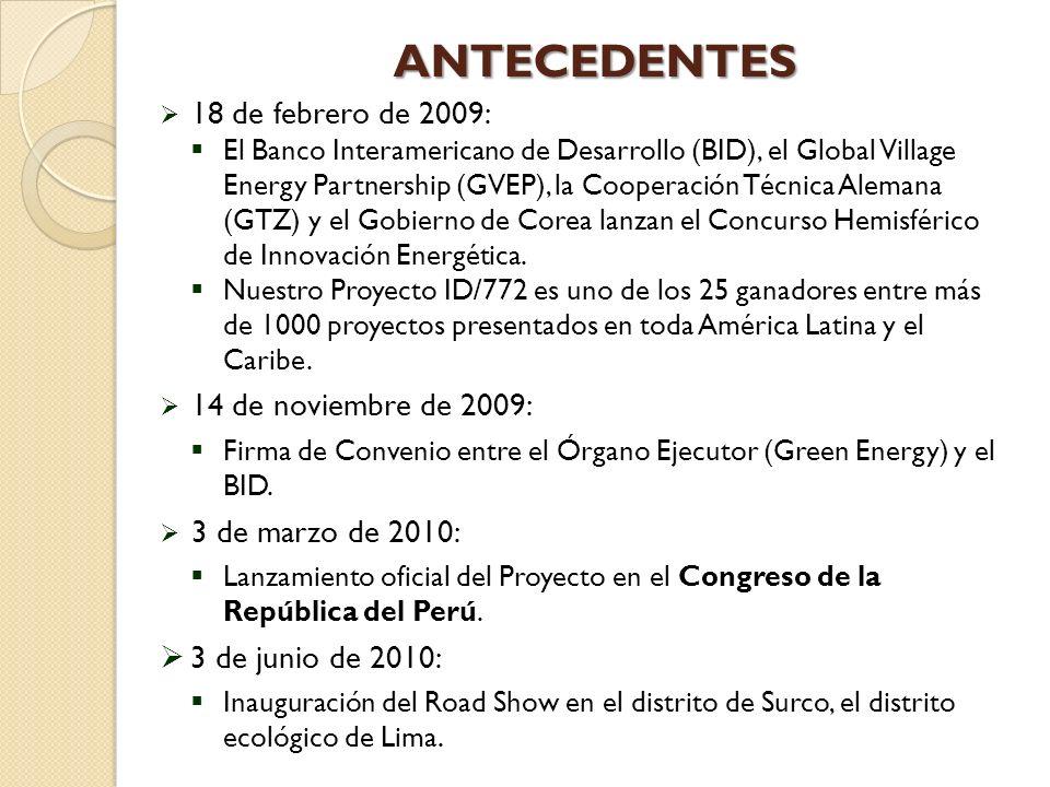 ANTECEDENTES 18 de febrero de 2009: El Banco Interamericano de Desarrollo (BID), el Global Village Energy Partnership (GVEP), la Cooperación Técnica Alemana (GTZ) y el Gobierno de Corea lanzan el Concurso Hemisférico de Innovación Energética.